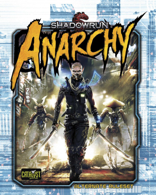 Cover von Shadowrun: Anarchy. Quelle: http://catalystgamelabs.tumblr.com/